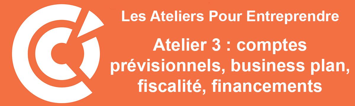 Les Ateliers Pour Entreprendre : Atelier 3 Comptes prévisionnels, business plan