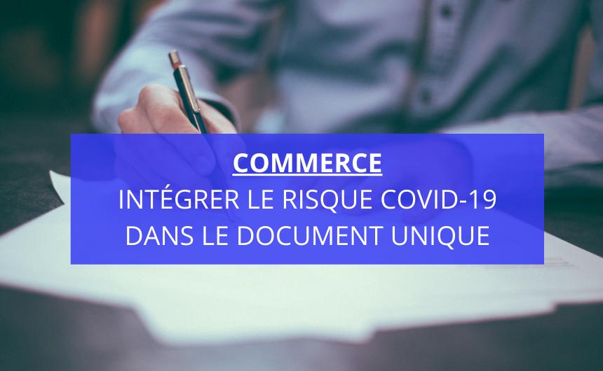 Commerce : intégrer le risque Covid-19 dans le document unique