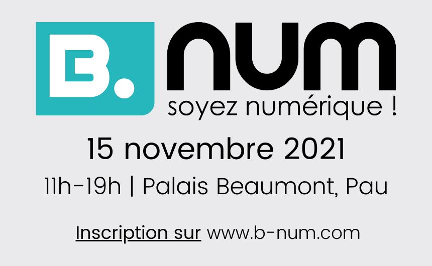 B.num, le salon B2B de l'innovation et de la transformation digitale en Béarn !