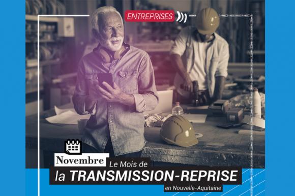 Le Mois de la TRANSMISSION-REPRISE en Nouvelle-Aquitaine